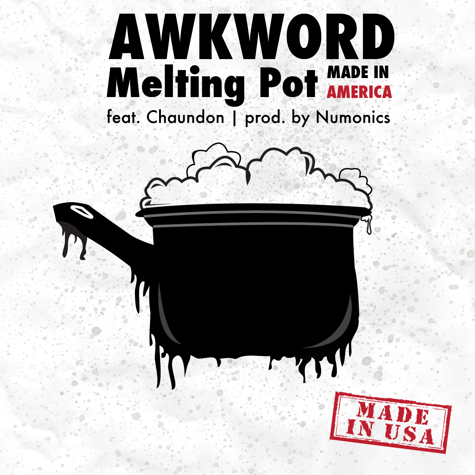 single you out awkword melting pot made in america ft chaundon prod by numonics